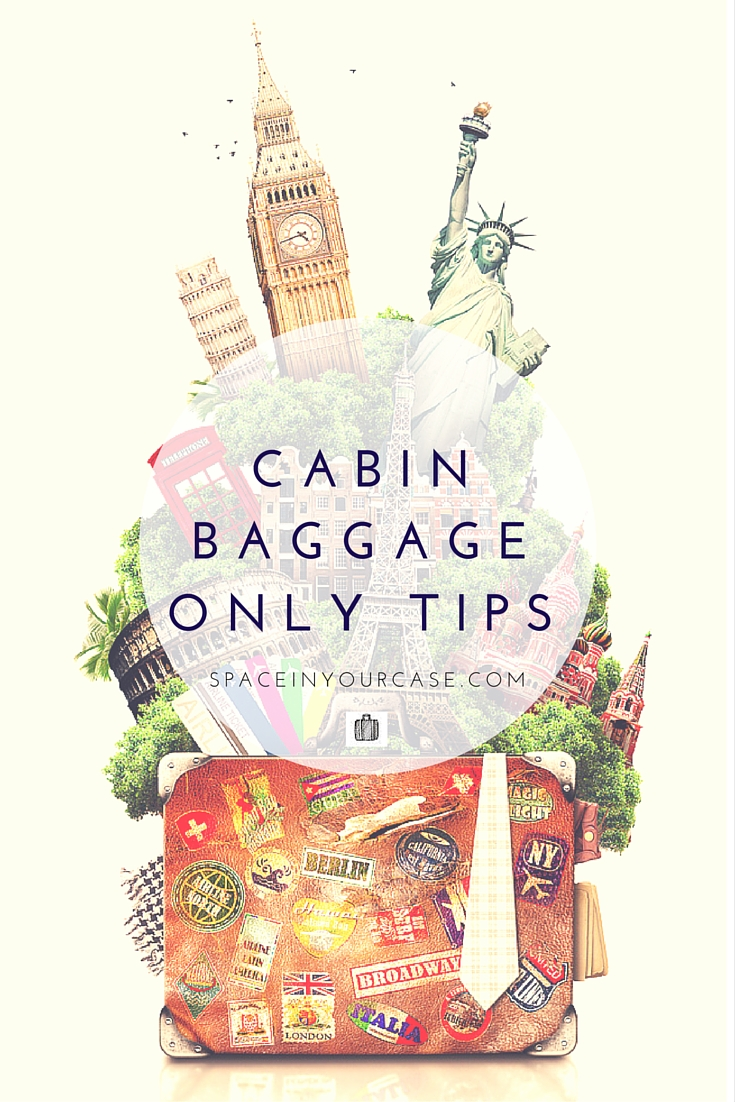 Flying Cabin Baggage only - top tips from frequent flyers